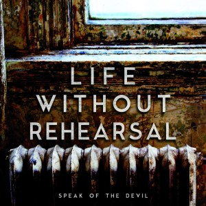 Speak of the Devil - Life Without Rehearsal
